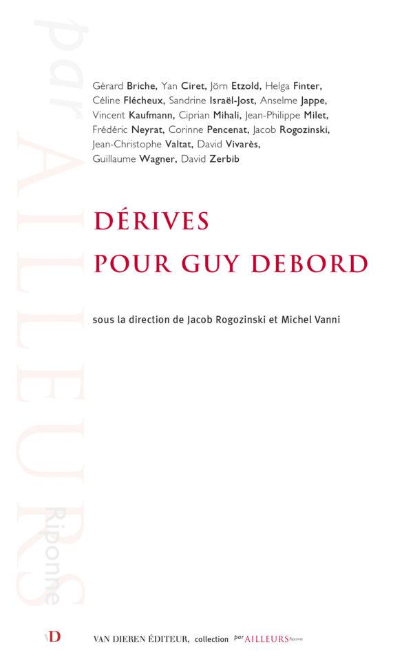 Dérives pour Guy Debord