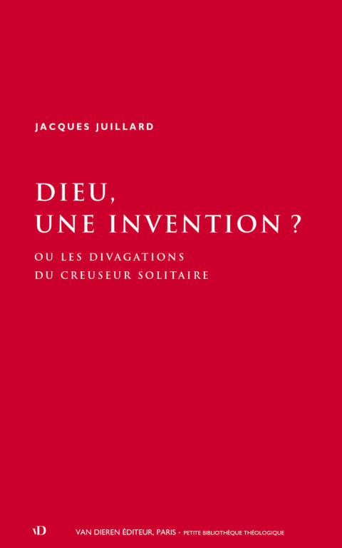 Dieu, une invention?